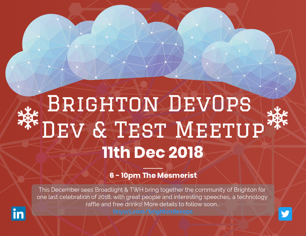 The Brighton DevOps, Dev & Test Meetup - 11th December 2018