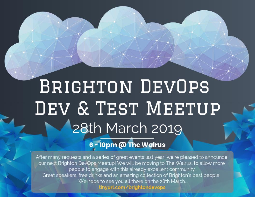 Brighton DevOps, Dev & Test Meetup 2019